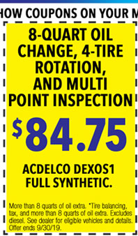 More than 8 quarts of oil extra. *Tire balancing, tax, and more than 8 quarts of oil extra. Excludes diesel. See dealer for eligible vehicles and details. Offer ends 9/i/30/19.