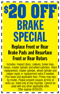 Includes: Inspect discs, calipers, brake lines, hoses, master cylinder and wheel cylinders. Rotor replacement, master cylinder, wheel cylinder and  caliper repair or replacement extra if needed. Plus taxes and applicable fees. Prices may vary by model. Please present coupon at time of write-up. Valid only at Key Hyundai. Cannot be used with any other applicable offer. Offer expires 9/30/20.