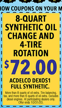 More than 8 quarts of oil extra. Tire balancing, tax, and more than 6 quarts of oil extra. Excludes diesel engines. At participating dealers only. Offer ends 10/31/20.