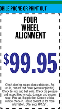 Check steering, suspension and shocks. Set toe-in, camber and caster (where applicable). Check tie-rods and ball joints. Check tire pressure and inspect tires for cuts, damage, and uneven wear. Plus tax, if applicable. Coupon valid at vehicle check-in. Please contact us for more information. Offer ends 6/1/21.