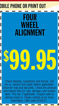 Check steering, suspension and shocks. Set toe-in, camber and caster (where applicable). Check tire-rods and ball joints. Check tire pressure and inspect tires for cuts, damage, and uneven wear. Plus tax, if applicable. Coupon valid at vehicle check-in. Please contact us for more information. Offer ends 6/30/21.